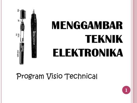 MENGGAMBAR TEKNIK ELEKTRONIKA Program Visio Technical 1.