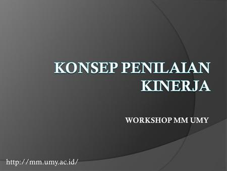 WORKSHOP MM UMY.  Strategy formulation Strategy implementation External analysis Opportunities Threats Mission.