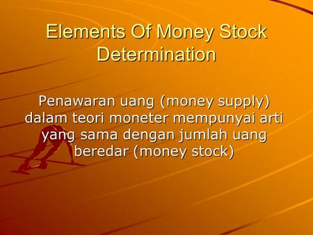 Elements Of Money Stock Determination