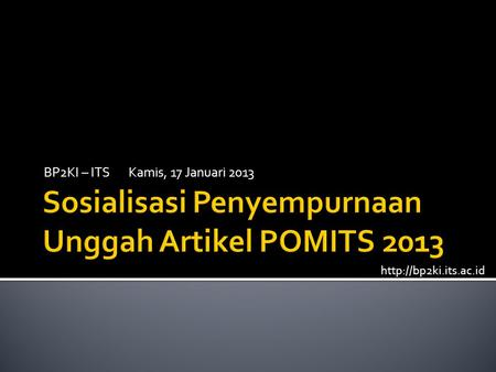BP2KI – ITS Kamis, 17 Januari 2013