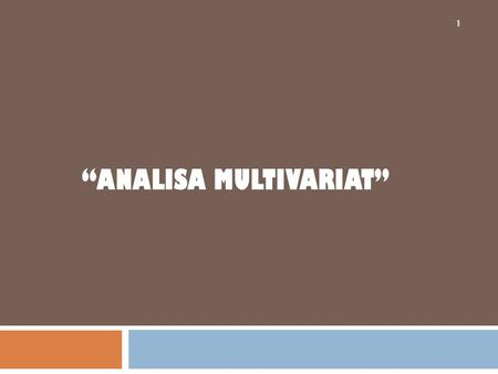 """Analisa Multivariat"""