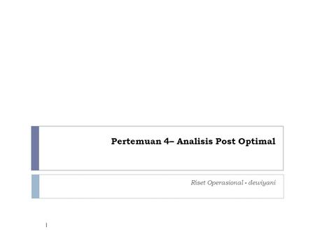 Pertemuan 4– Analisis Post Optimal