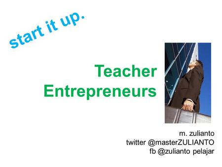 Teacher Entrepreneurs m. zulianto  pelajar start it up.