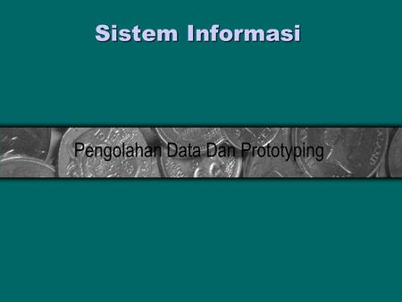 Pengolahan Data Dan Prototyping
