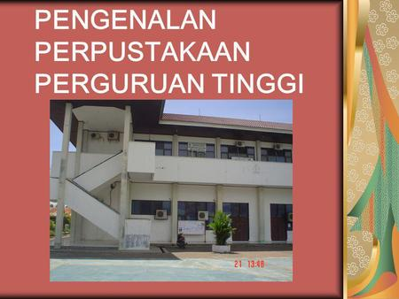 PENGENALAN PERPUSTAKAAN PERGURUAN TINGGI. PENDAHULUAN IMPORTANT SINGLE 1. A SIDE FROM THE FACULTY, THE MOST INSTRUMENT OF INSTRUCTION IN THE COLLEGE IS.
