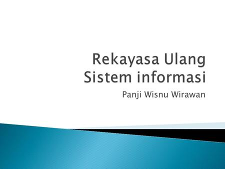 Panji Wisnu Wirawan.  Batch era ◦ Fokus : automasi kegiatan operasional (data processing) ◦ Batch ? ◦ Setiap program memiliki data dalam file. ◦ Problem.