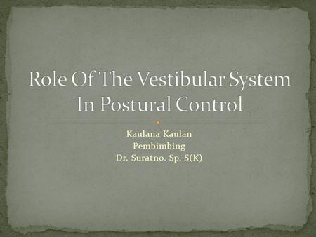 Role Of The Vestibular System In Postural Control