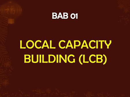 LOCAL CAPACITY BUILDING (LCB)