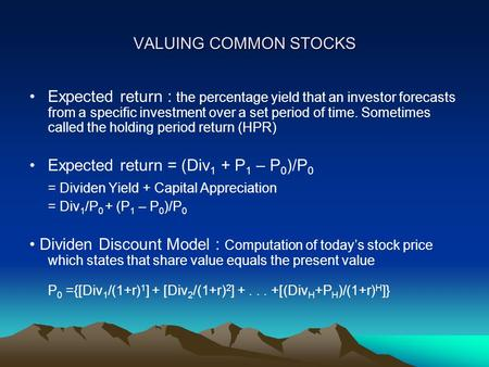 VALUING COMMON STOCKS Expected return : the percentage yield that an investor forecasts from a specific investment over a set period of time. Sometimes.