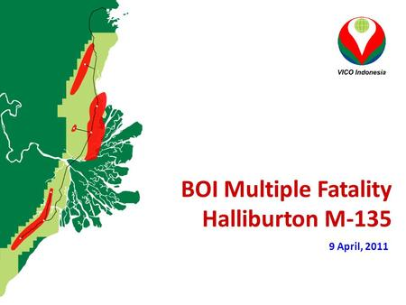 9 April, 2011 BOI Multiple Fatality Halliburton M-135.