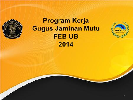 Program Kerja Gugus Jaminan Mutu FEB UB 2014.