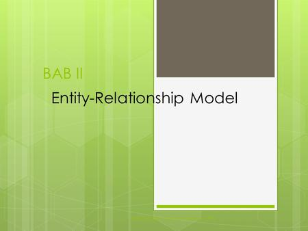 BAB II Sisterm Basis Data Informatika PTIIK1 Entity-Relationship Model.