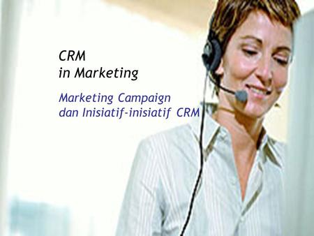 CRM in Marketing Marketing Campaign dan Inisiatif-inisiatif CRM.
