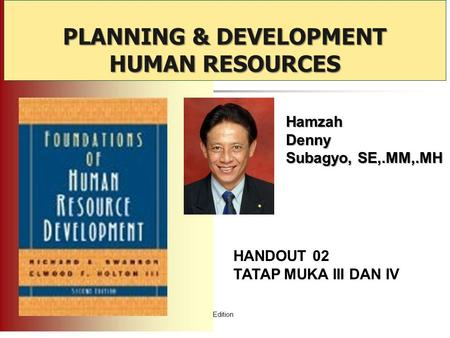 Robbins et al., Fundamentals of Management, 4th Canadian Edition ©2005 Pearson Education Canada, Inc. PLANNING & DEVELOPMENT HUMAN RESOURCES HamzahDenny.