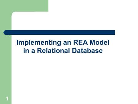 1 Implementing an REA Model in a Relational Database.