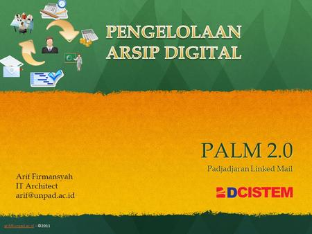 PALM 2.0 Padjadjaran Linked Mail - ©2011 Arif Firmansyah IT Architect