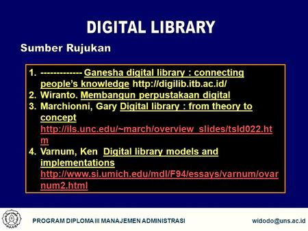 1 PROGRAM DIPLOMA III MANAJEMEN 1.------------- Ganesha digital library : connecting people's knowledge