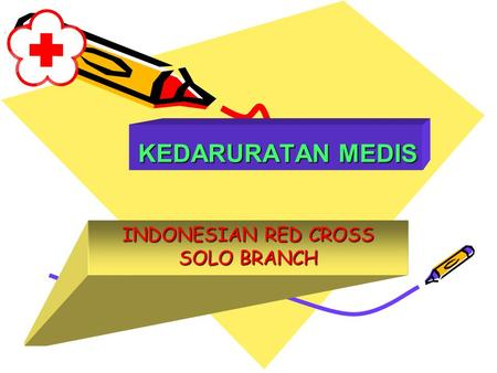 KEDARURATAN MEDIS INDONESIAN RED CROSS SOLO BRANCH.