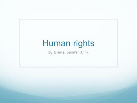 Human rights By: Bianca, Jennifer, Anny.. Declaration of human rights & Pancasila Article 18. Everyone has the right to freedom of thought, conscience.