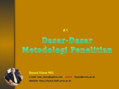 # 1 Ihyaul Ulum MD.   and/or Website: