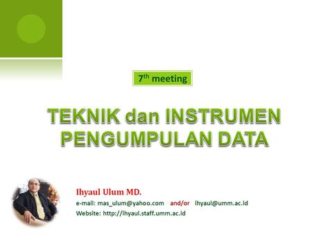 7 th meeting Ihyaul Ulum MD.   and/or Website: