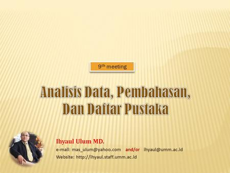 9 th meeting Ihyaul Ulum MD.   and/or Website: