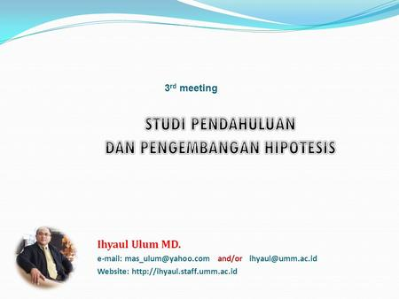 3 rd meeting Ihyaul Ulum MD.   and/or Website: