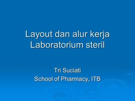 Layout dan alur kerja Laboratorium steril Tri Suciati School of Pharmacy, ITB.