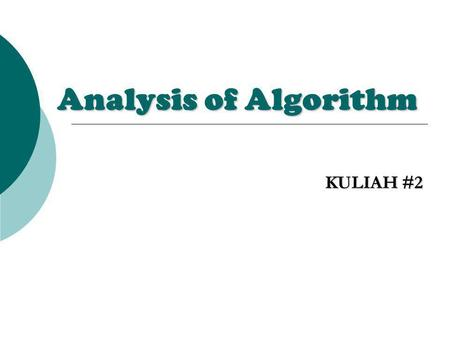 Analysis of Algorithm KULIAH #2. Analysing Control Structure  SEQUENCING, misal P1 dan P2 : dua bagian algoritma (bisa single instruction atau complicated.