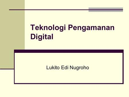 "Teknologi Pengamanan Digital Lukito Edi Nugroho. Transaksi Elektronis Transaction : ""an action or activity involving two parties or things that reciprocally."