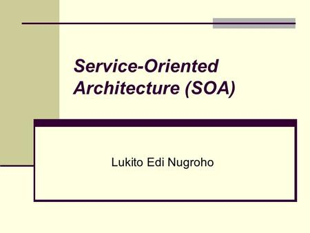 Service-Oriented Architecture (SOA)