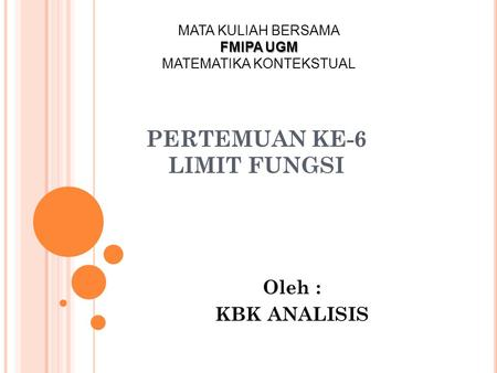 PERTEMUAN KE-6 LIMIT FUNGSI
