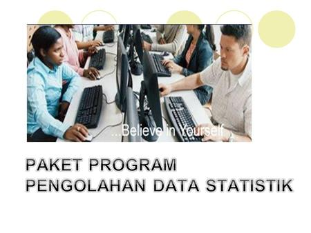 PAKET PROGRAM PENGOLAHAN DATA STATISTIK