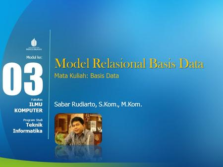 03 Model Relasional Basis Data Mata Kuliah: Basis Data