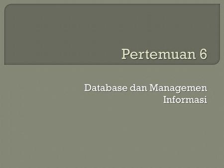 Database dan Managemen Informasi