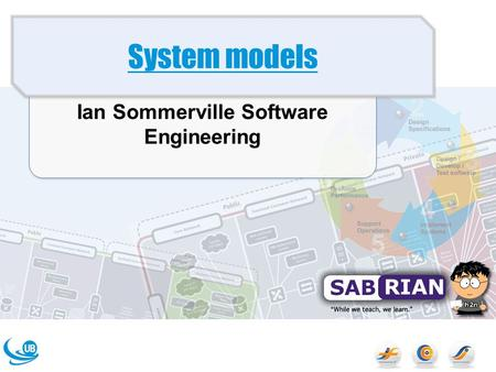 Ian Sommerville Software Engineering System models.