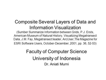 Composite Several Layers of Data and Information Visualization (Sumber:Summarize Information between Grids, P.J. Ersts, American Museum of Natural History,