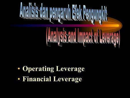 Operating Leverage Financial Leverage Apa itu Leverage?