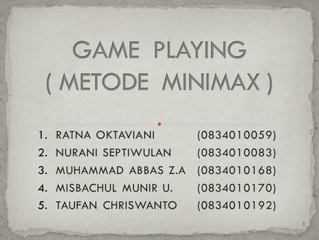 GAME PLAYING ( METODE MINIMAX )