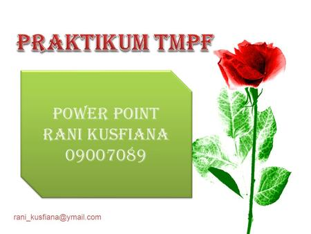 POWER POINT RANI KUSFIANA 09007089 POWER POINT RANI KUSFIANA 09007089.