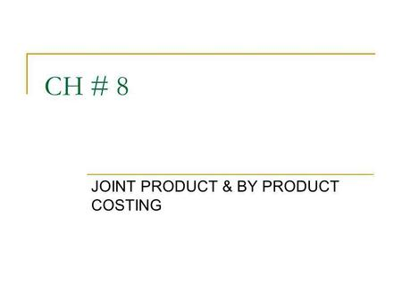 JOINT PRODUCT & BY PRODUCT COSTING