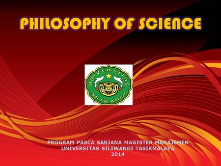 PHILOSOPHY OF SCIENCE PROGRAM PASCA SARJANA MAGISTER MANAJEMEN