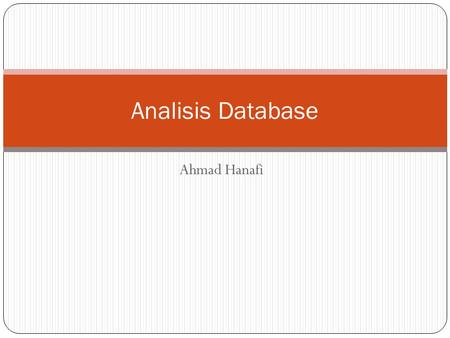 Analisis Database Ahmad Hanafi.