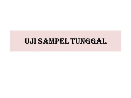 UJI SAMPEL TUNGGAL.