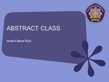 ABSTRACT CLASS Imam Fahrur Rozi.