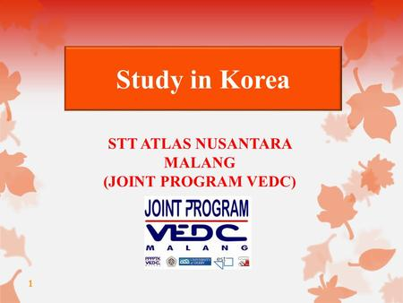 1 Study in Korea STT ATLAS NUSANTARA MALANG (JOINT PROGRAM VEDC)