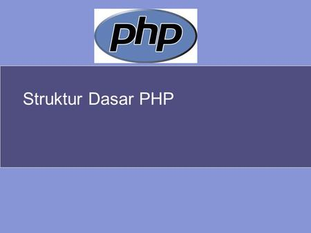 Struktur Dasar PHP. On this slide… Mengenal PHP Hello World PHP Variabel Tipe Data Konstanta Operator dalam PHP Komentar Program.