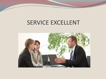 Customer Service & Service Excellent