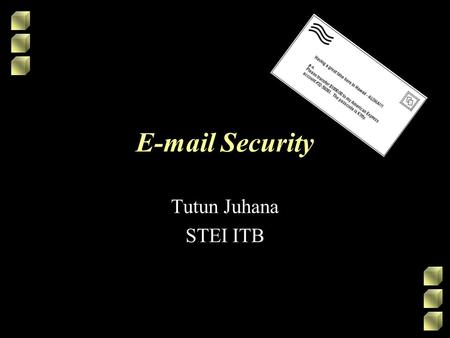 E-mail Security Tutun Juhana STEI ITB.