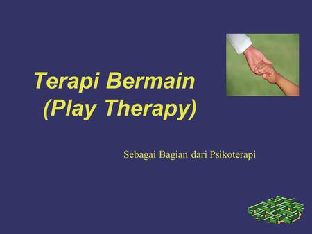 Terapi Bermain (Play Therapy)